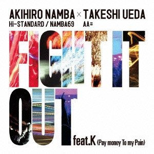 "CORABO SINGLE <br />""FIGHT IT OUT feat.K (Pay money To my Pain) / F.A.T.E."" w/TAKESHI UEDA"